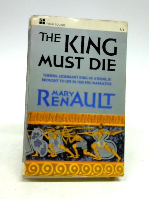 The King Must Die by Renault, Mary
