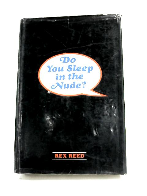 Do You Sleep in the Nude? by Rex Reed