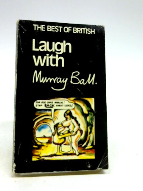 The Best Of British Laugh With Murray Ball by Unknown