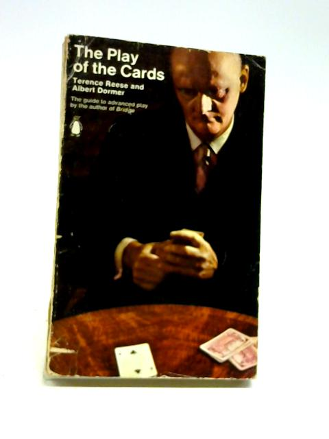 The Play of the Cards by Reese, T, & Dormer, A