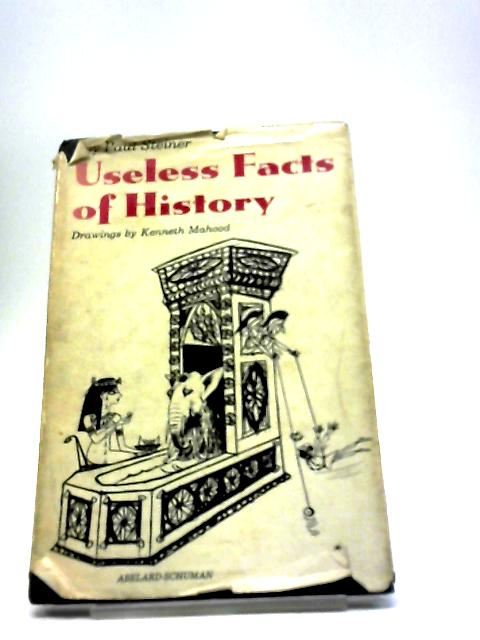 Useless Facts Of History by Paul Steiner