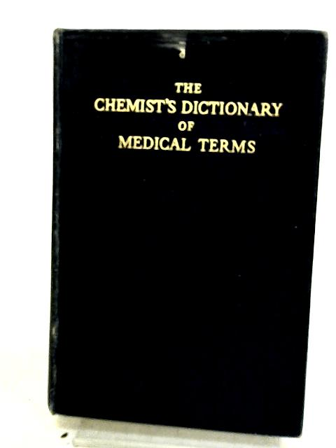 Chemist's Dictionary of Medical Terms by Not Stated
