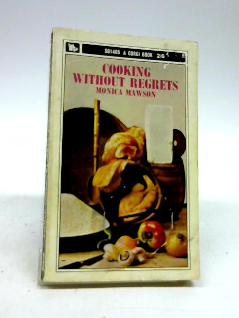 Cooking Without Regrets (Corgi books) by Mawson, Monica