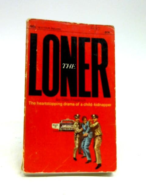 The loner (Four square books) By Friedrich, Otto