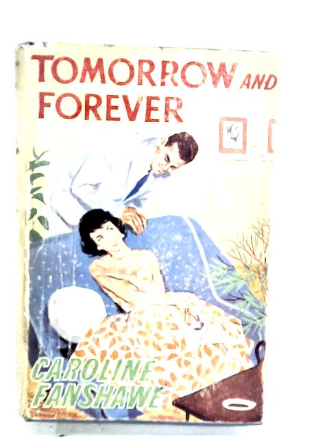 Tomorrow and Forever by Fanshawe, Caroline