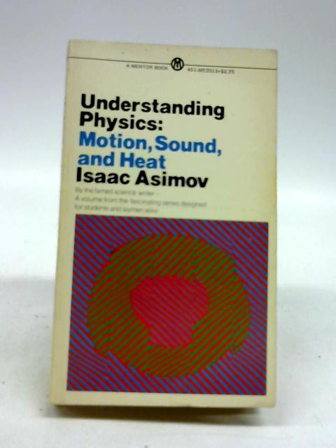 Asimov Isaac : Understanding Physics: Lme Vol 2 (Mentor Series) by Asimov, Isaac