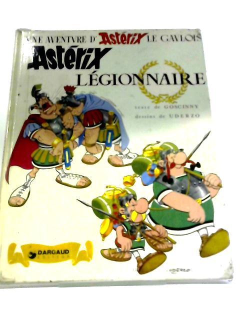 Asterix Legionnaire by Goscinny et Uderzo