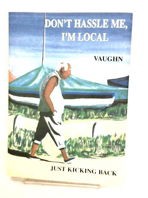 Don't Hassle Me, I'm Local by Balding, Vaughn