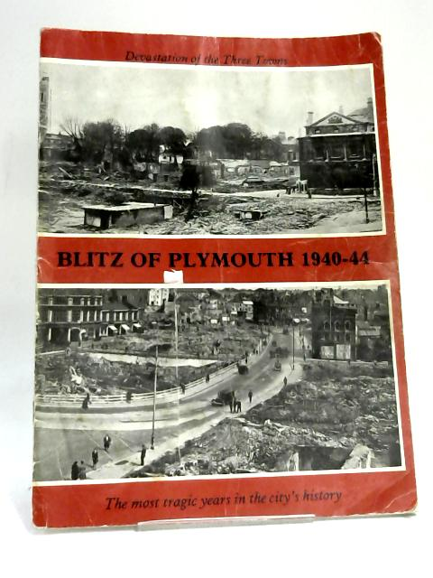 The Blitz of Plymouth 1940 - 44 by Clamp