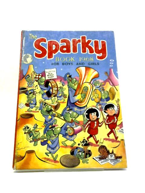 The Sparky Book for Boys and Girls 1968 (Annual) by Unstated