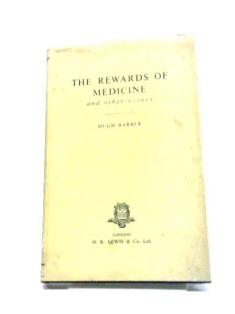 Rewards of Medicine by Hugh Barber