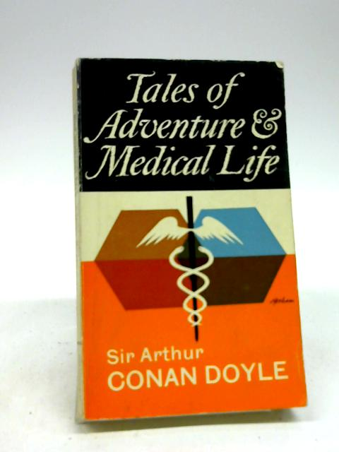 Tales of adventure and medical life by Doyle, Arthur Conan