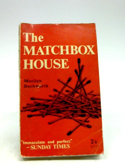 The matchbox house (Sigit books) by Duckworth, Marilyn