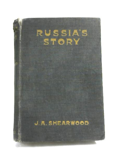 Russia's Story by Joseph Alexander Shearwood,