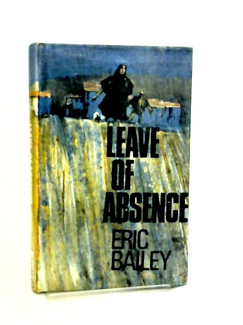 Leave Of Absence by Eric Bailey
