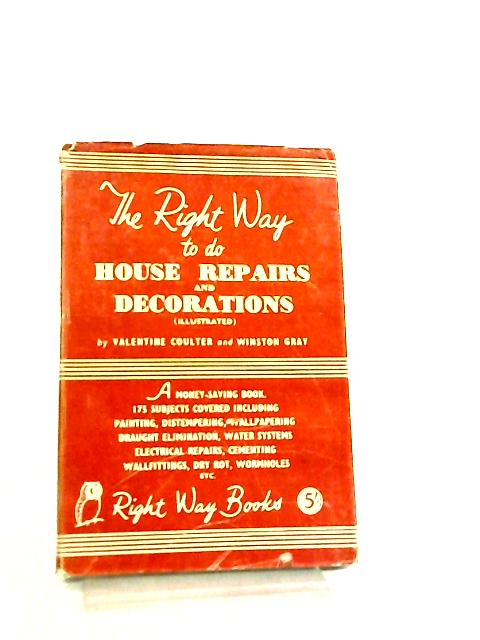The Right Way to do House Repairs and Decorations by V. Coulter & W. Gray