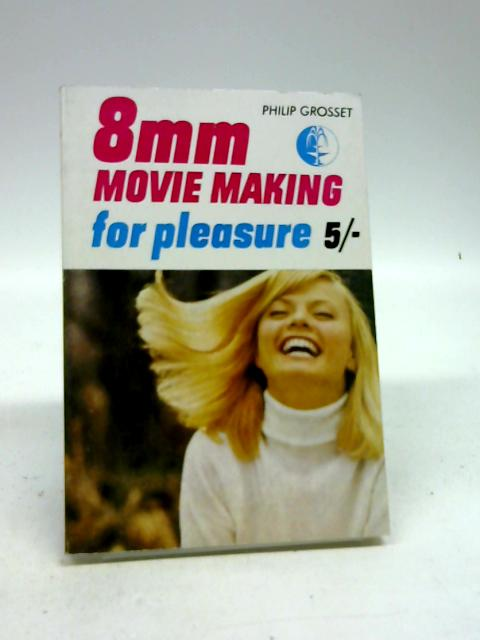 8mm Movie Making for Pleasure by Grosset