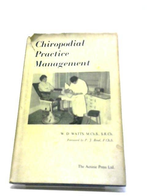 Chiropodial Practice Management by William Dennis Watts