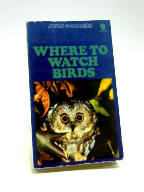 WHERE TO WATCH BIRDS. by Gooders, John.