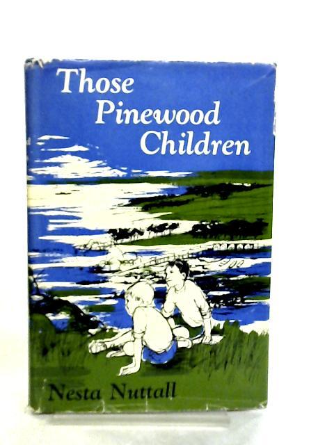 Those Pinewood Children by Nesta Nuttall