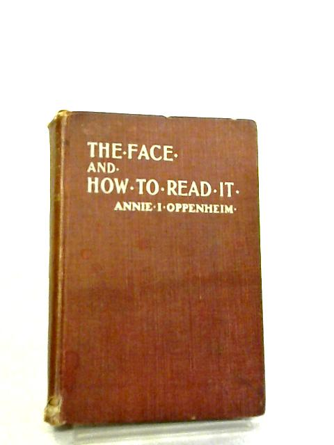 The Face and How to Read It by Annie Isabella Oppenheim
