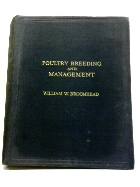 Poultry Breeding and Management by William Whire Broomhead