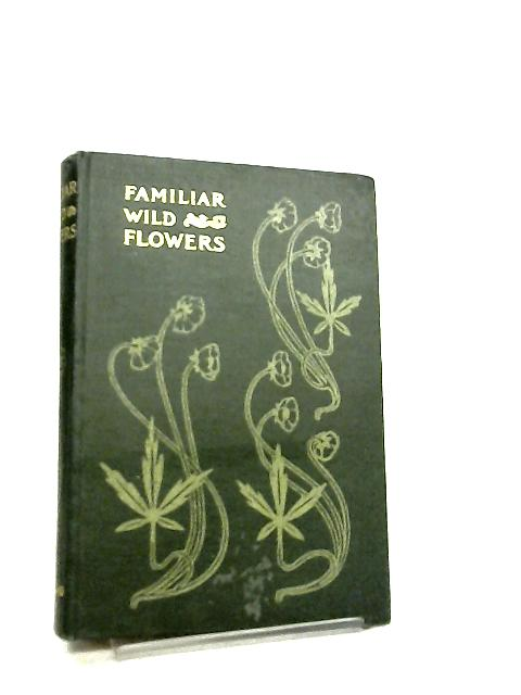 Familiar Wild Flowers First & Second Series by Edward Hulme