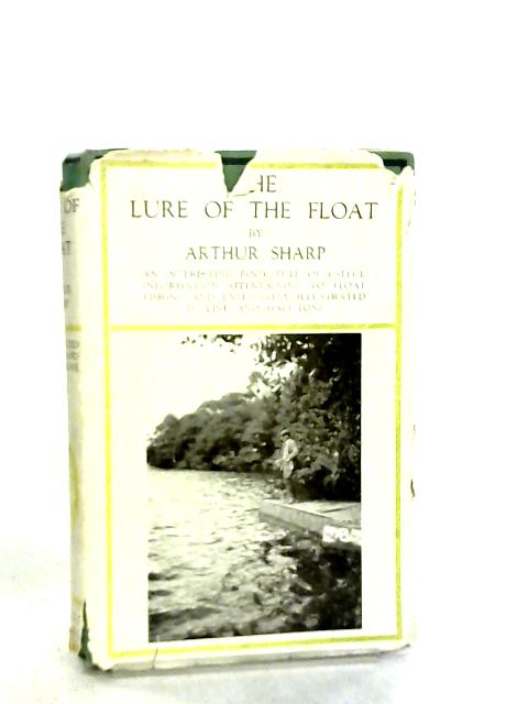 The Lure of the Float by Arthur Sharp