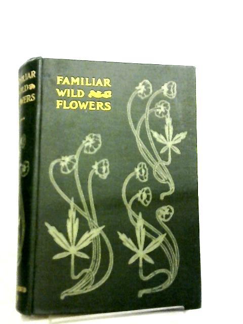Familiar Wild Flowers Seventh and Eighth Series by F. Edward Hulme