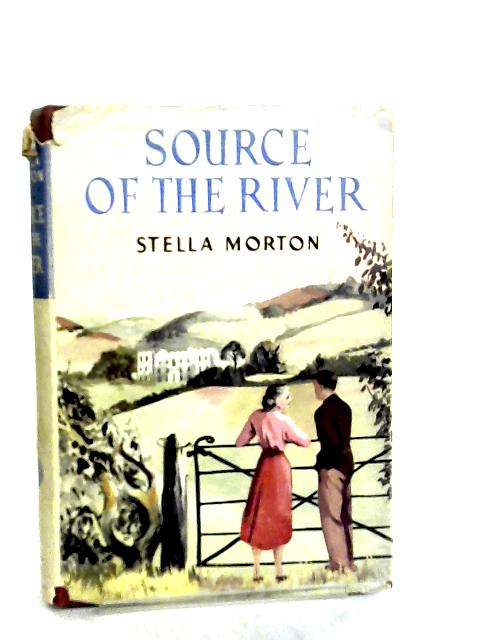 Source Of The River by Stella Morton