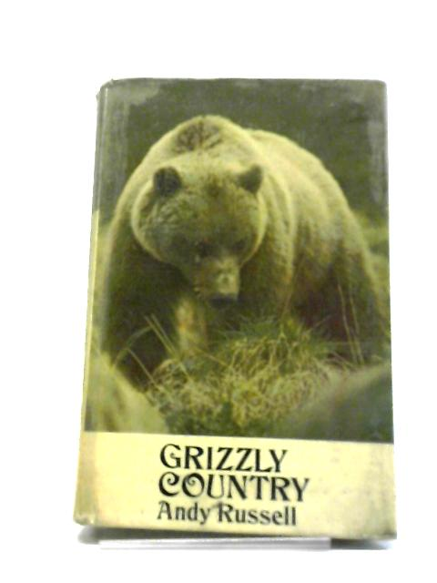 Grizzly Country by Andy Russell