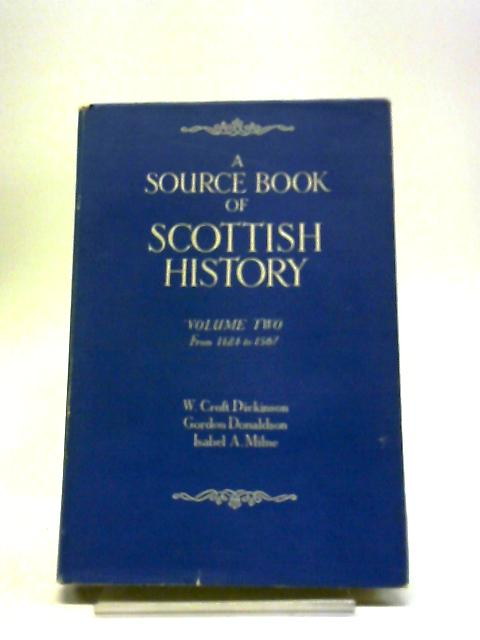 A Source Book Of Scottish History, Volume Two from 1424 to 1567 by Various