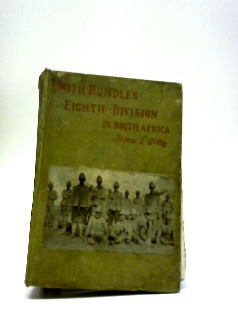With Rundle's Eighth Division South Africa by Thomas C. Wetton