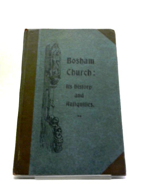 Bosham Church: Its History And Antiquity by K.H. Macdermott