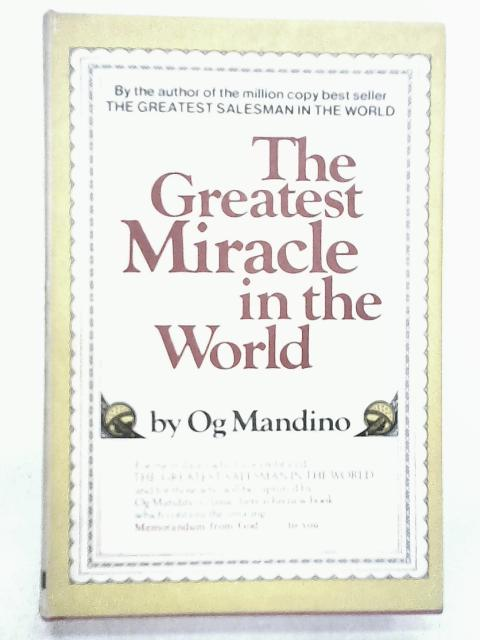 The Greatest Miracle in the World by Mandino, Og