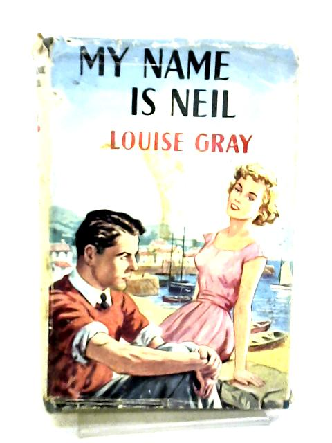My name is Neil by Gray, Louise