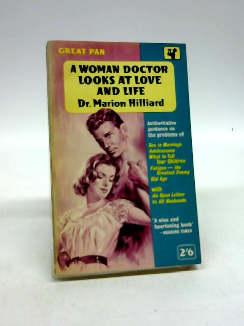 A Woman Doctor Looks At Love And Life by Hilliard, Dr Marion