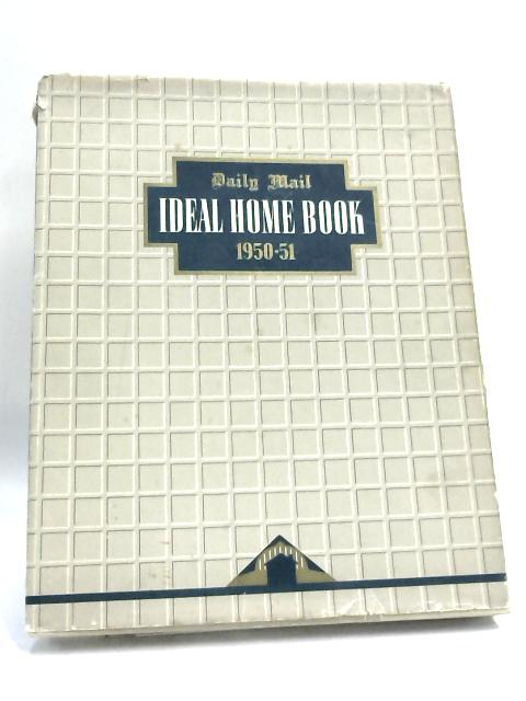 Daily Mail Ideal Home Book 1950-51 by M. Sherman