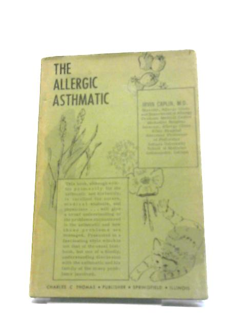 The Allergic Asthmatic by Irvin Caplin