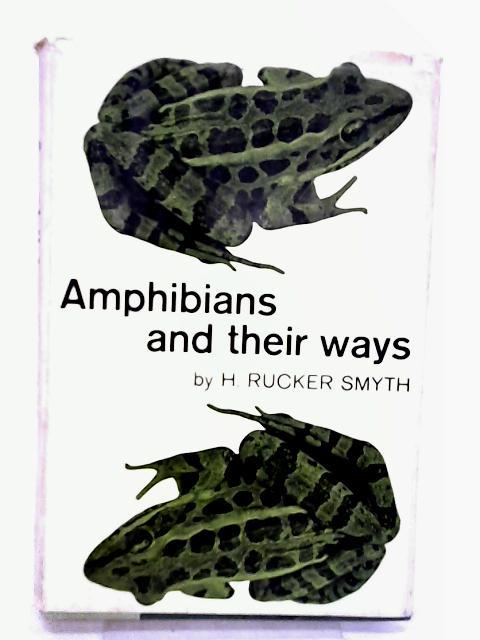 Amphibians & Their Ways by Smyth