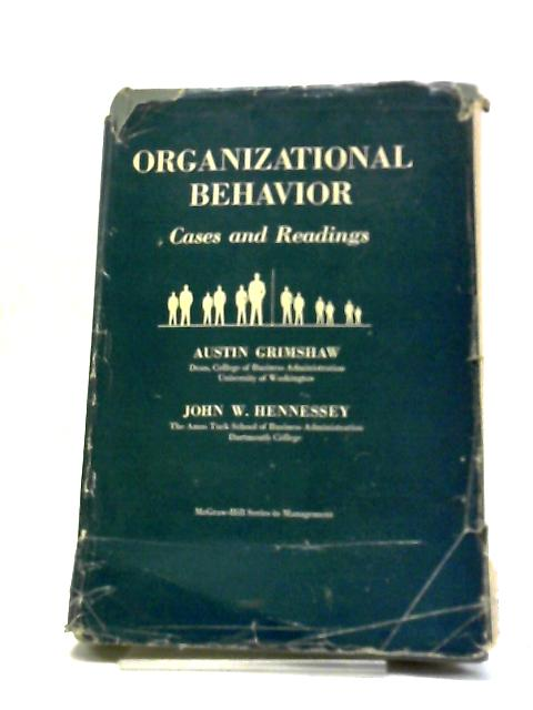 Organizational Behaviour: Cases and Readings by A.Grimshaw, & Hennessey, J.W.