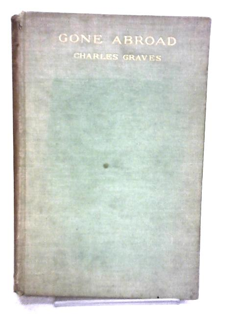 Gone Abroad by Graves, Charles