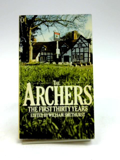 The Archers: The First Thirty Years By Williams Smethurst