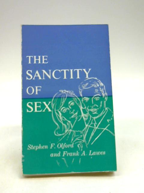 The sanctity of sex by Lawes, Frank A
