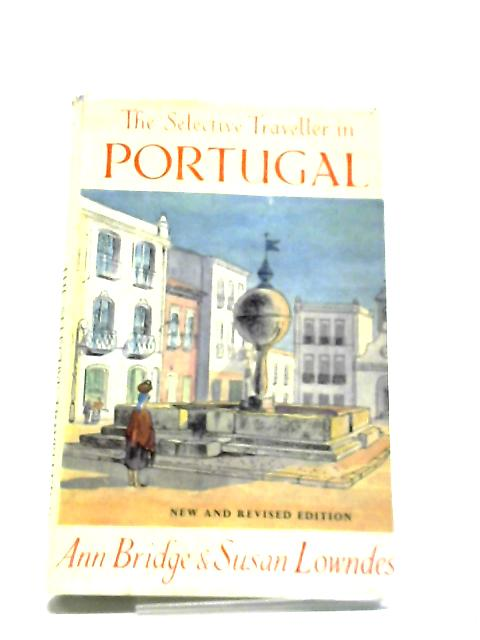 The Selective Traveller in Portugal by Ann Bridge