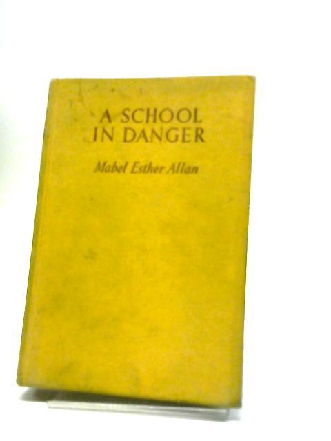 A School in Danger by Mabel Esther Allan
