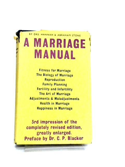 A Marriage Manual ~ A Practical Guide-Book to Sex and Marriage by Hannah M. Stone