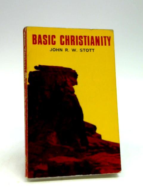 Basic Christianity by Stott, J. R. W.