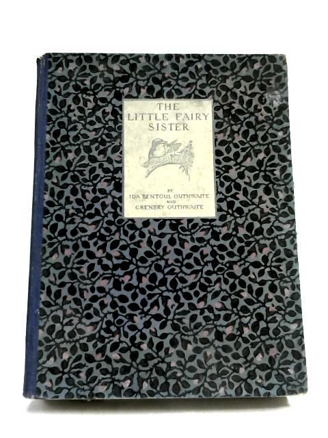 The Little Fairy Sister by Ida Outhwaite