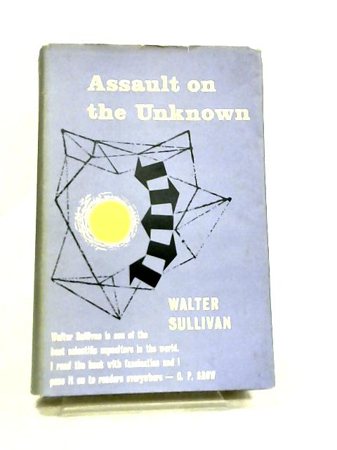 Assault on the Unknown by Walter Sullivan